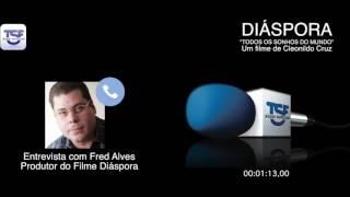 Entrevista de Fred Alves para Rádio Portuguesa TSF Sobre o filme Diáspora.
