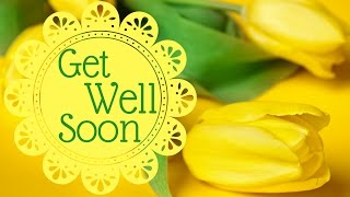 Get Well Soon Video Card | Get Well Wishes