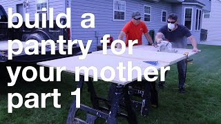 build a pantry for your mother part 1