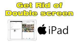 How to get rid of two screens on iPad Remove split screen
