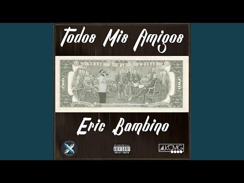 Eric Bambino Todos Mis Amigos