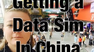 Getting a Data Sim Card in China
