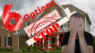 STOP FORECLOSURE | The ONLY 6 Options How To Avoid Notice Of Default | Trustee Sale