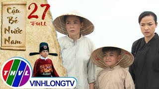 THVL | Cổ Tích Việt Nam: Cậu Bé Nước Nam   Tập 27 FULL