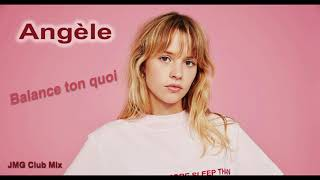 Angèle   Balance Ton Quoi  (JMG Club Mix)