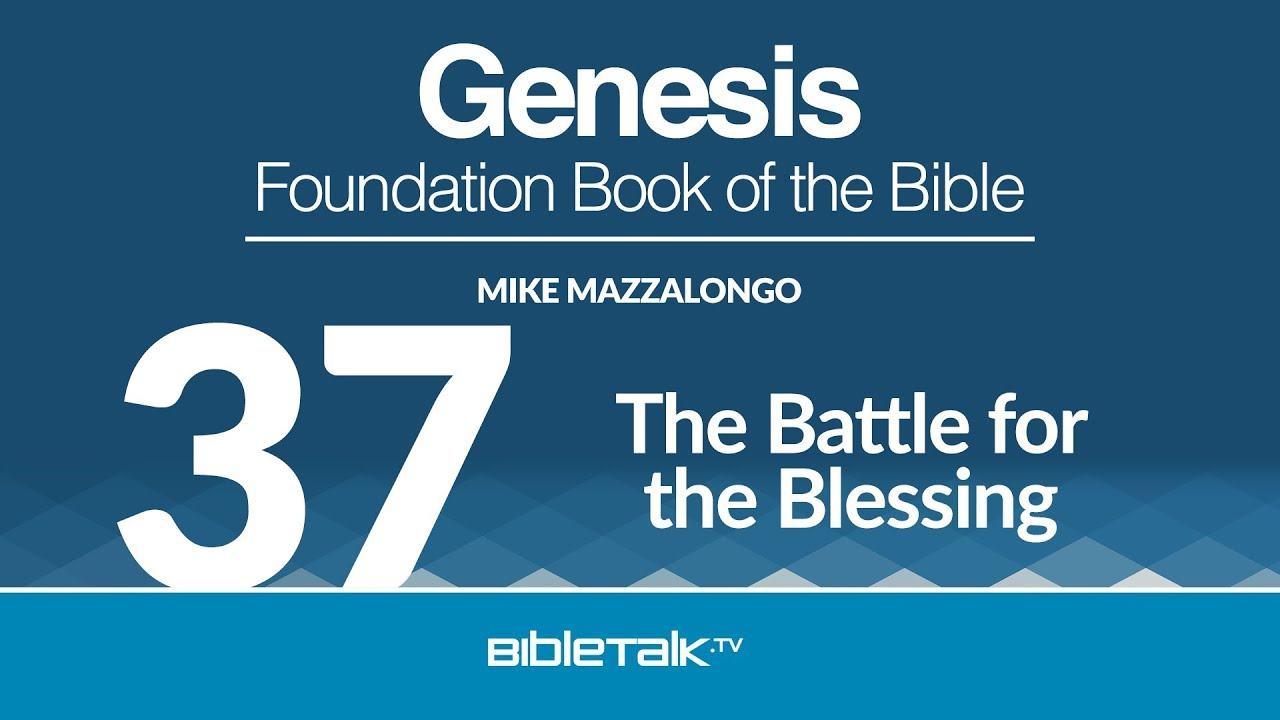 37. The Battle for the Blessing