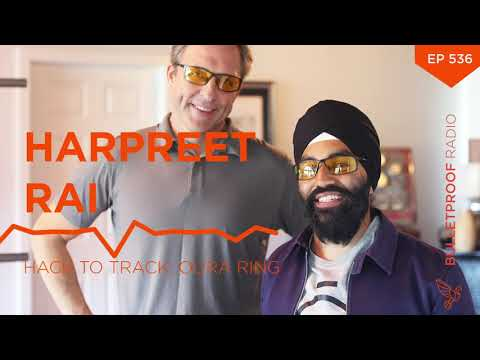 Hack To Track: The Oura Ring Episode - Harpreet Rai #536