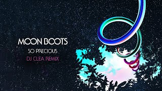 Moon Boots feat. KONA - So Precious (DJ Clea Remix)