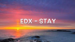 EDX - Stay Lyrics