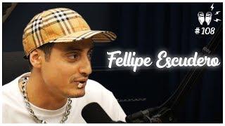 FELLIPE ESCUDERO - Flow Podcast #108