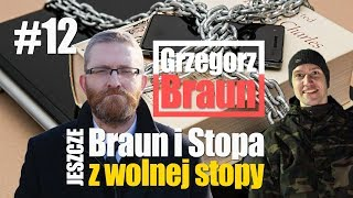 Grzegorz Braun i Stopa jeszcze z wolnej stopy #10