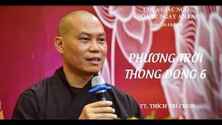 Phương Trời Thong Dong Kỳ 6   TT. Thích Trí Chơn