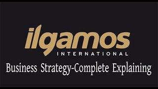 ILGAMOS Business Strategy | Complete Explaining