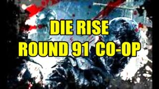 Die Rise Round 91 co-op G-Spawn
