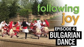 Dancing Joy Vlog: Following Joy - Ep 4: Bulgarian Dance