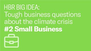 I'm a small business owner. Isn't combating climate change a job for big companies?