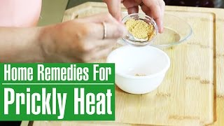 3 Simple & Best Home Remedies For PRICKLY HEAT TREATMENT