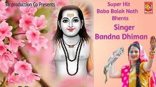 #BandnaDhimanHitBabaBalakNathBhajan Collection In Audio. . Bandna Dhiman. Rk Production Co.
