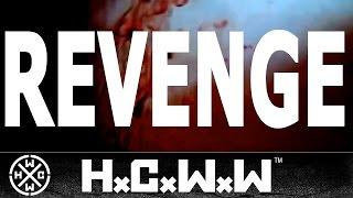 Video REVENGE FT. ADAM PHILLIPS (PRO-PAIN) - HCWW