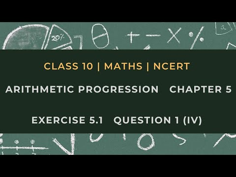 Arithmetic Progression | Chapter 5 Ex 5.1 Q 1 (iv) | NCERT | Maths Class 10th