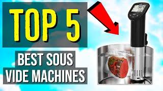 ✅ TOP 5: Best Sous Vide Machine 2020