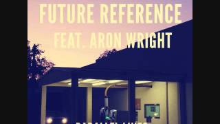 Parallel Lines~Future Reference [feat. Aron Wright]