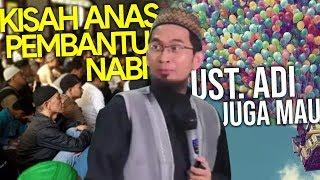 KEREEEN‼️ KISAH ANAS, SANG PEMBANTU NABI - Ustadz Adi Hidayat LC MA