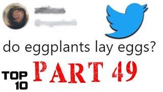 Top 10 Dumbest Tweets - Part 49