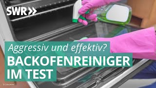 Mit Chemie Krusten killen? Backofenreiniger im Check | Marktcheck SWR