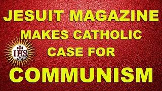Jesuit Magazine Makes 'Catholic Case for Communism'
