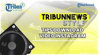 Tips Download Video dari Instagram di HP Android dan iPhone