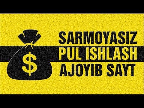 SARMOYASIZ PUL ISHLASH/AJOYIB BUKS SAYT!!!