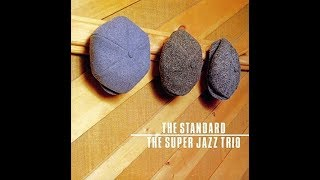 Softly As In A Morning Sunrise  - The Super Jazz Trio
