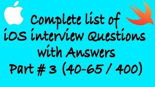 Complete list of iOS interview Questions with Answers Part#3 (40-65)
