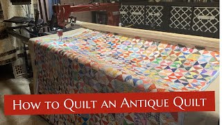 How To Longarm Quilt An Antique Quilt (Longarm Quilting Work Day)