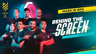 Behind the Screen, Ep 3: Made in BDS
