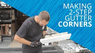 How To Make An Inside And Outside Corner On A Nasser Two Step Gutter