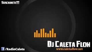 Dj Caleta Flow Ft. Ilegales - Chucucha