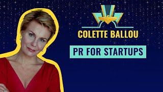"""PR for startups"" by Colette Ballou"