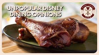 Unpopular Disney Dining Opinions | Disney Dining Show | 10/05/18