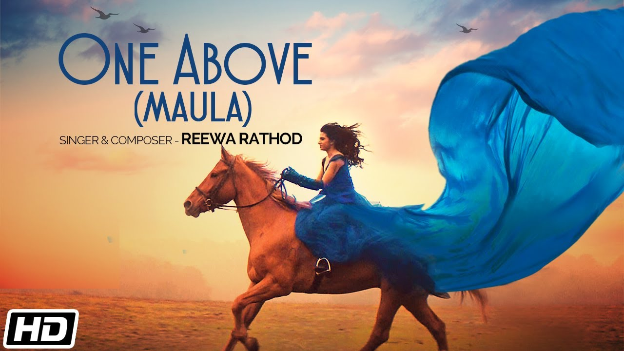 One Above(Maula) lyrics, saaya tere Ishq ka - Reewa Rathod