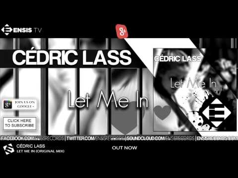 Cedric Lass - Let Me In (Original Mix) [OUT NOW]