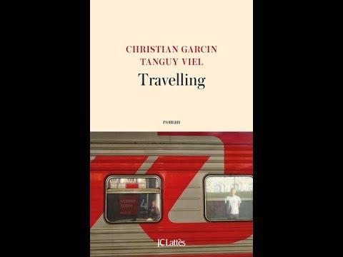 Christian Garcin - Travelling : un tour du monde sans avion