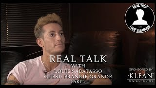 REAL TALK WITH LOUIE SABATASSO | GUEST FRANKIE GRANDE PART 1