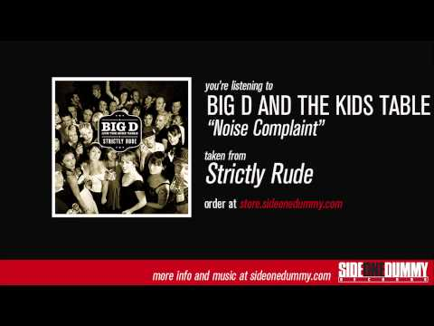 Big D And The Kids Table — Noise Complaint — Listen, Watch