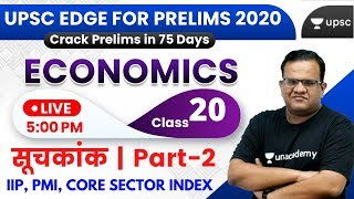 UPSC EDGE for Prelims 2020 | Economics by Ashirwad Sir | Indexes  - IIP, PMI, CORE SECTOR INDEX