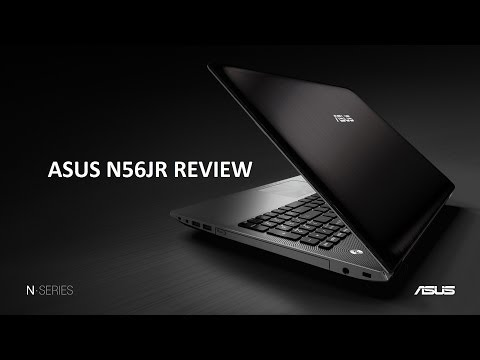 ASUS N56JR Review - Gaming, multimedia, school and work