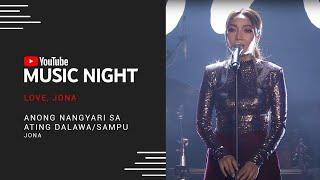 Jona - Anong Nangyari Sa Ating Dalawa/Sampu with Spoken Word Poetry Love, Jona | YouTube Music Night