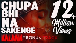 Chupa Bhi Na Sakenge Kalank Bonus Track Arijit Singh Extended