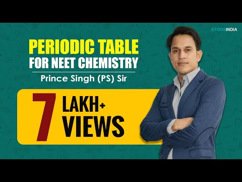 Periodic Table I NEET | Chemistry by Prince Singh (PS) Sir | Etoosindia